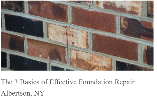 The 3 Basics of Effective Foundation Repair Albertson, NY